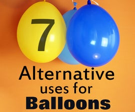 7 Alternative uses for Balloons