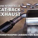 Cat-back Exhaust Install - Stormtrooper Camaro Fan Build