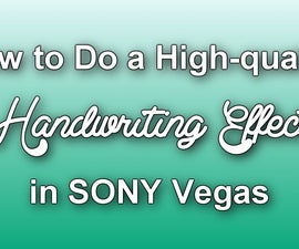 How to Do a High-Quality Handwriting Effect in Sony Vegas