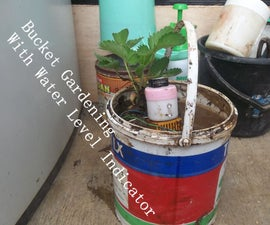 How to make Bucket Gardening With Water level Indicator