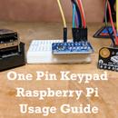 One Pin Keypad Raspberry Pi Usage Guide