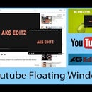 How to Open Youtube Floating Window?