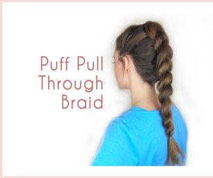 Unique Puff Pull-Through Braid