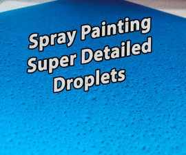 Incredible Detailed Water Droplets from Spray Paint