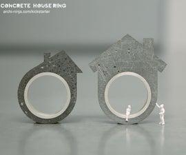 DIY Concrete House Ring by Linda Bennett on Kickstarter