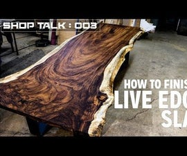 How to Finish a Live Edge Slab