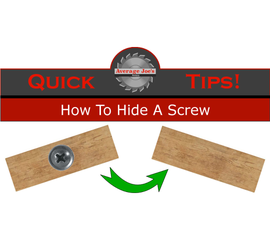 Average Joes Quick Tips - How to Hide a Screw