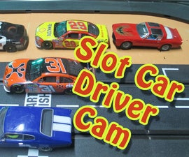EASY and CHEAP Slot Car Point of View Driver Cam