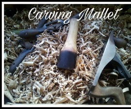Carving Mallet, How to Make