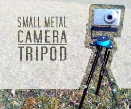 DIY Small Metal Camera Tripod