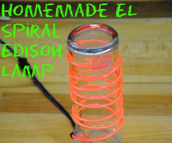 """How (NOT!) to Make an EL Edison Lamp 