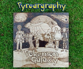 Pyroargraphy  - 神奇宝贝木材燃烧