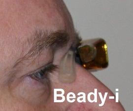 "DIY Google Glass AKA the ""Beady-i"""