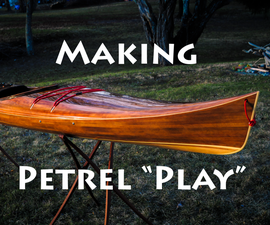 Making Petrel Play - a Strip-built Wood Kayak
