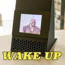 "Best (Or Worst?) Meme Video Alarm Clock ""Wake Up Wake Up"""