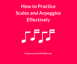 How to Practice Scales and Arpeggios Effectively