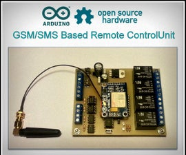 Arduino Based GSM/SMS Remote Control Unit