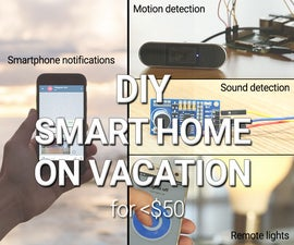 DIY Self-monitored Smart Home for Vacation Time