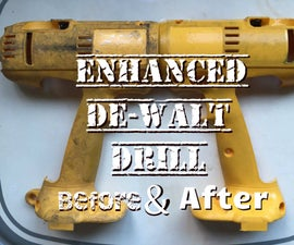 Enhanced DeWalt Drill Before and After