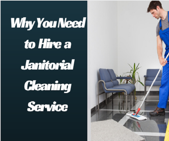 Reasons to Hire Janitorial Cleaning Services