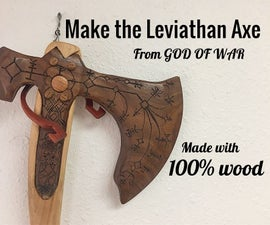 Make the Leviathan Axe From God of War Out of 100% Wood
