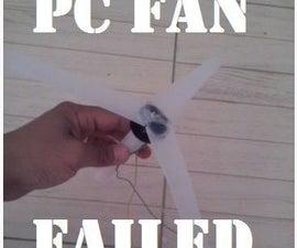 Failed: PC Fan Wind Turbine Blades !!!
