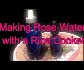 How to Make Rose Water with a Rice Steamer