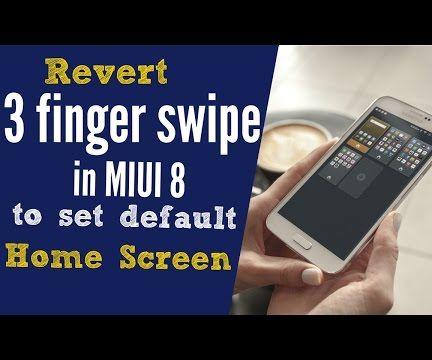 Revert 3 finger swipe option to set default home screen in MIUI 8