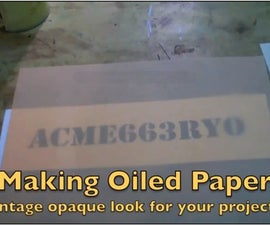 How to Make Oiled Paper!