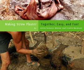Making Straw Clay Plaster: Together, Easy, and Fun!