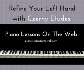 How to Refine Your Left Hand Piano Playing With Czerny Etudes