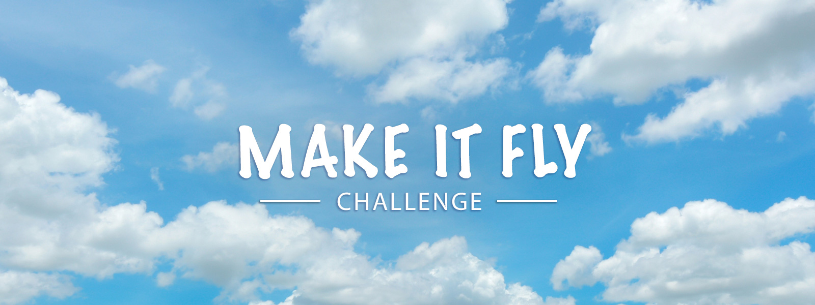 Make It Fly Challenge