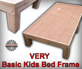 How to Make a VERY Basic Kids Bed Frame