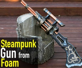 Making a Big Ol' Steampunk Gun From Foam