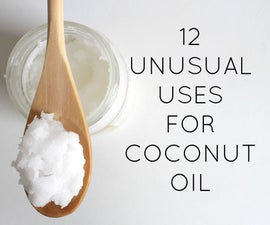 Unusual uses for coconut oil