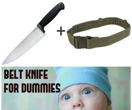Belt Knife for Dummies