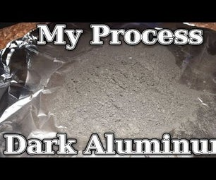 How To: Make Dark Aluminum Powder in Bulk