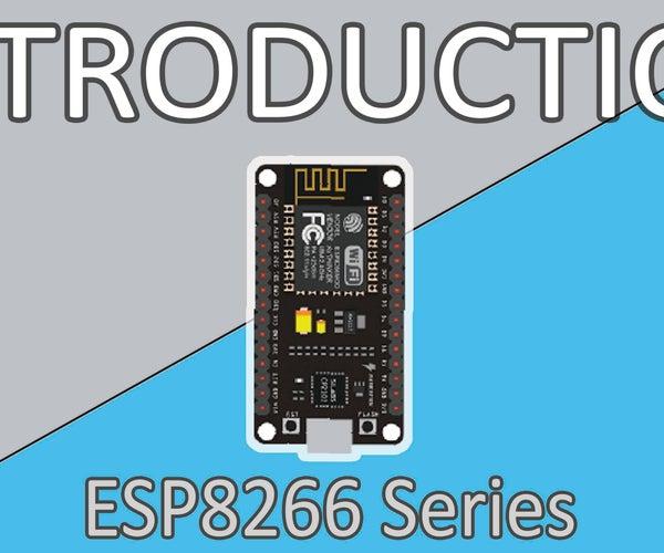 ESP8266 Tutorial Series | ESP8266 Examples Explained