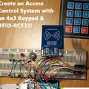 Create an Access Control System with an 4x3 Keypad & RFID-RC522!