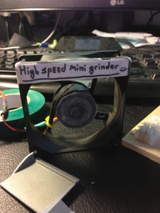 High Speed Mini Grinder :)