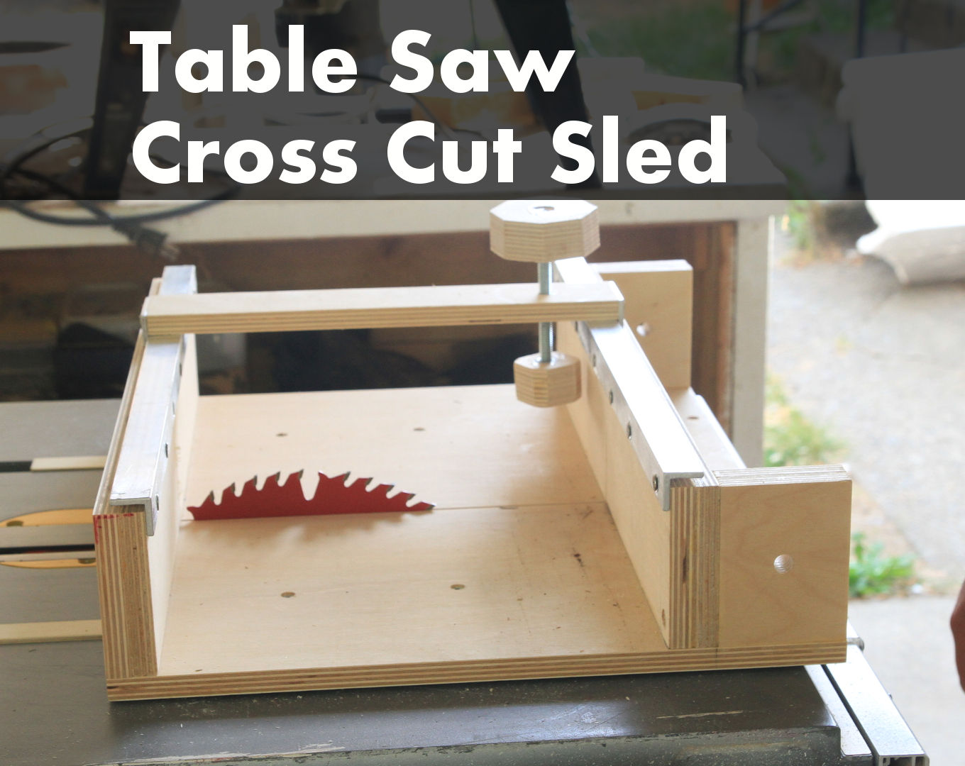 Picture of How to Make a Cross Cut Sled for a Table Saw