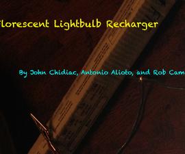 Florescent Lightbulb Recharger