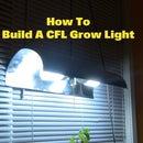 How To Make A CFL Grow Light