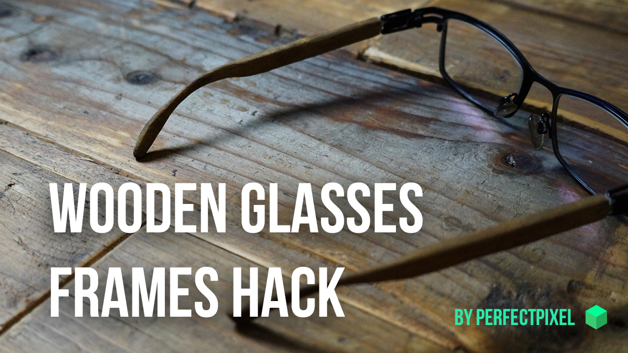 Picture of Wooden Glasses Frames Hack