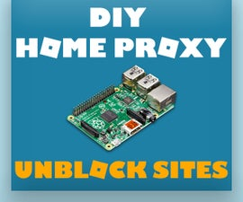 Home Proxy Using a Raspberry Pi - Unblock Sites at School or Work