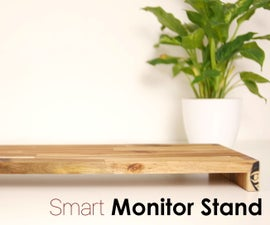DIY Smart MONITOR STAND