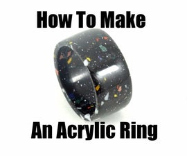 How to Make an Acrylic Ring with Corian