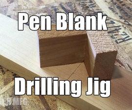 Pen Blank Drilling Jig