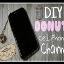DIY Donut Cellphone Charm