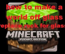 How to make a glass world in minecraft PE (replace whit hex mod all stone for glass)
